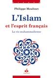 Philippe Moulinet - L'Islam et l'esprit français - Tome 2, La vie muhammadienne.