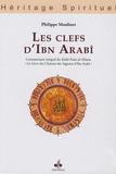 Philippe Moulinet - Les clefs d'Ibn Arabî - Commentaire intégral du Kitâb Fusûs al-Hikam, le Livre des Chatons des Sagesses d'Ibn Arabî.