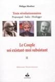 Philippe Moulinet - Trois révolutionnaires : Prajnanpad - Sadra - Heidegger - Tome 2, Le Couple soi existant-moi subsistant.
