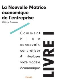 Philippe Mounier - La nouvelle matrice économique de l'entreprise.