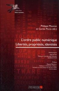 Philippe Mouron et Carine Piccio - L'ordre public numérique - Libertés, propriétés, identités.