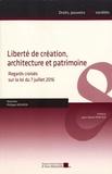 Philippe Mouron - Liberté de création, architecture et patrimoine - Regards croisés sur la loi du 7 juillet 2016.