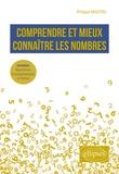 Philippe Moutou - Comprendre et mieux connaître les nombres - En bonus : Algorithmes et programmation en Python.