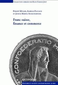 Philippe Müller et Isabelle Paccaud - Franc suisse, finance et commerce - Politique monétaire helvétique 1931-1936? Les relations de la Suisse avec l'Angleterre (1940-1944) et la France (1944-1949).