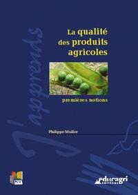 Philippe Müller - La qualité des produits agricoles - Premières notions.