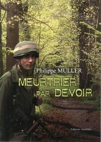Philippe Müller - Meurtrier par devoir.