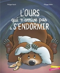 Philippe Munch et Philippe Matter - L'ours qui n'arrive pas à s'endormir.