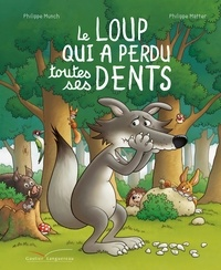 Philippe Munch - Le loup qui a perdu ses dents.