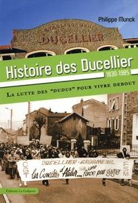 Philippe Munck - Histoire des Ducelliers 1830-1965 - La lutte des dudus pour vivre debout.