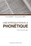 Philippe Munot et François-Xavier Nève - Une introduction à la phonétique.