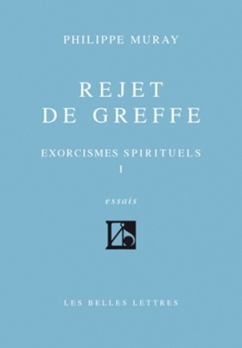 Philippe Muray - Exorcismes spirituels - Tome 1, Rejet de greffe.