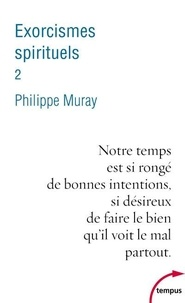 Philippe Muray - Exorcismes spirituels - Tome 2.