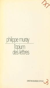 Philippe Muray et Philippe Sollers - L'Opium des lettres.