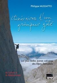 Itinéraires dun grimpeur gâté - Les plus belles parois calcaires des Alpes françaises du Léman à la Méditerranée.pdf