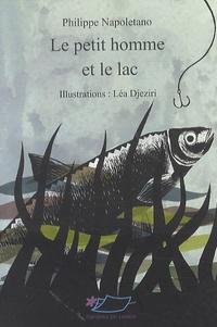 Philippe Napoletano - Le petit homme et le lac.