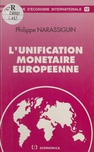 Philippe Narassiguin - L'unification monétaire européenne.