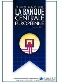Philippe Narassiguin - La Banque Centrale Européenne.