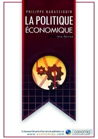 Philippe Narassiguin - La Politique Economique.
