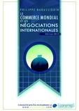Philippe Narassiguin - Le commerce mondial et les négociations internationales.