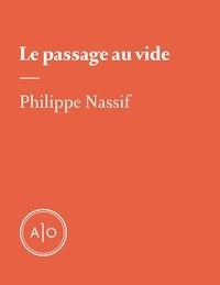 Philippe Nassif - Le passage au vide.