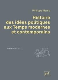 Philippe Nemo - Histoire des idées politiques aux Temps modernes et contemporains.