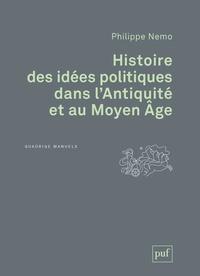 Philippe Nemo - Histoire des idées politiques dans l'Antiquité et au Moyen Age.