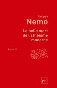 Philippe Nemo - La belle mort de l'athéisme moderne.