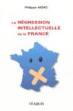 Philippe Nemo - La régression intellectuelle de la France.