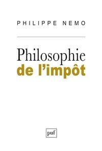 Philippe Nemo - Philosophie de l'impôt.