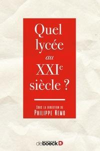 Philippe Nemo - Quel lycée au XXIe siècle ?.