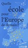 Philippe Nemo - Quelle école pour l'Europe de demain ?.