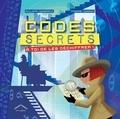Philippe Nessmann et Thomas Tessier - Codes secrets - A toi de les déchiffrer !.