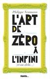 Philippe Nessmann - L'art de zéro à l'infini - (Et au-delà...).