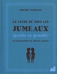 Philippe Nessmann - Le livre de tous les jumeaux (petits et grands).