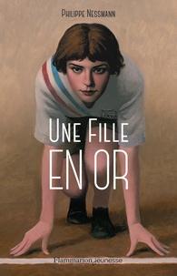 Philippe Nessmann - Une fille en or.
