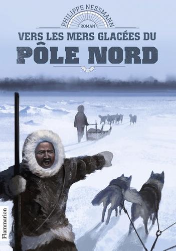 Vers les mers glacées du pôle Nord