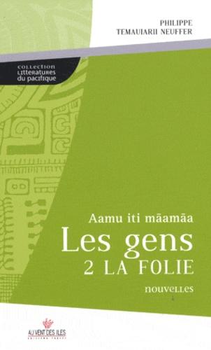 Philippe Neuffer - Les gens 2 la folie - Aamu iti maamaa.