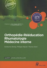Philippe Neyret et Thomas Sené - Orthopédie-rééducation rhumatologie médecine interne.