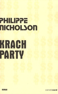Philippe Nicholson - Krach Party.