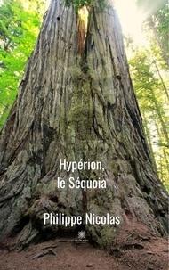 Philippe Nicolas - Hypérion, le Séquoia.