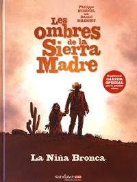 Philippe Nihoul et Daniel Brecht - Les ombres de la Sierra Madre Tome 1 : La Nina Bronca.