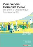 Philippe Nikonoff et Ludivine Petitgas - Comprendre la fiscalité locale - Les outils d'une politique fiscale adaptée.