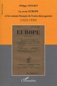 Philippe Niogret - La revue Europe et les romans français de l'entre-deux-guerres (1923-1939).