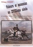 Philippe Niogret - Voleurs et assassins au XVIIIe siècle - En Lyonnais, Beaujolais, Maconnais, Bresse et Dombes (1720-1730).