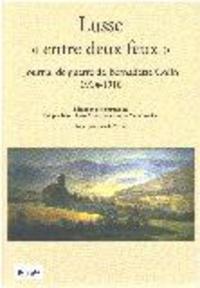 """Philippe Nivet - Lusse """"entre deux feux"""" - Journal de guerre de Bernadette Colin, 1914-1918."""
