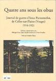 Philippe Nivet et Jean-Claude Fombaron - Quatre ans sous les obus - Journal de guerre d'Irma Parmentelot, de Celles-sur-Plaine, 1914-1921.