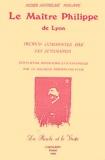 Philippe Nizier Anthelme et Sri Sevananda - Le Maître Philippe de Lyon - La parole et le geste.