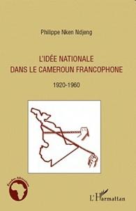 Histoiresdenlire.be L'idée nationale dans le Cameroun francophone - 1920-1960 Image