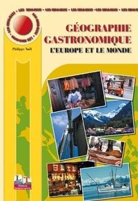Philippe Noël - Géographie gastronomique - L'Europe et le monde.