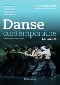 Philippe Noisette - Danse contemporaine - Oeuvres phares, notions clés, idées neuves, dates repères.